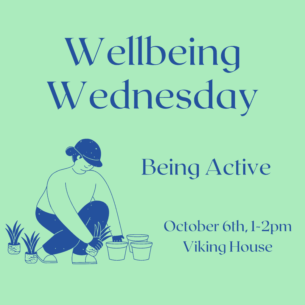 Wellbeing Wednesday Graphic - Being Active - October 6th, 1-2pm, Viking House